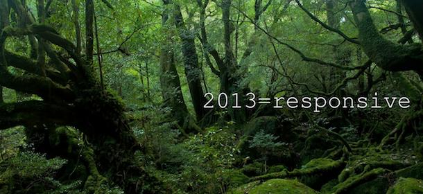 2013=responsive